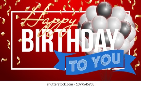 Happy birthday vector illustration - Golden foil confetti and white and black balloons With a red background. Bright vector anniversary celebration banner. Greeting card for the birthday man.