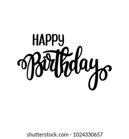 Happy Birthday vector lettering design. Posters, greeting cards and invitation. Hand-drawn modern brush calligraphy