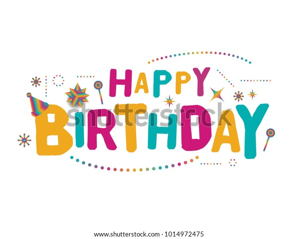 Happy Birthday Vector Template Design.   Colorful typographic vector design for greeting cards, Birthday card, invitation card. Isolated birthday text, lettering composition. Vector Illustration