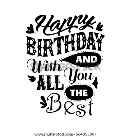Happy Birthday And Wish You All The Best Beautiful Lettering Greeting Quote Vector