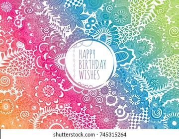 Happy Birthday Wishes multi-coloured hand drawn vector doodles, mandalas, shapes and flowers with the words happy birthday wishes in the centre.