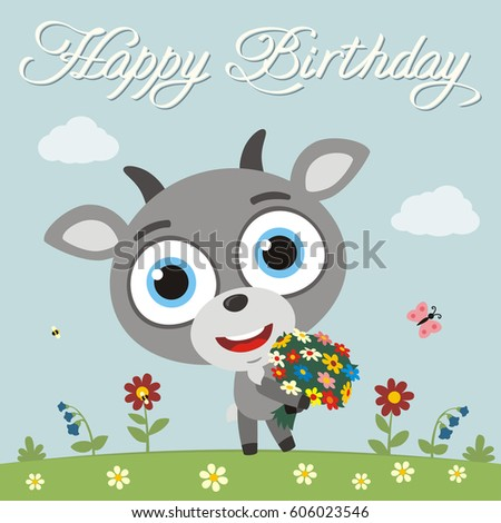 Happy birthday to you! Funny goat with flowers. Greeting card.