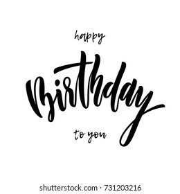 Happy Birthday to You greeting card calligraphy hand drawn vector font lettering on white background. Birthday party text of modern calligraphic paint brush design for festive gift celebration.