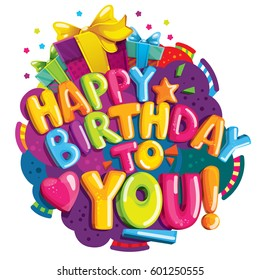 Happy Birthday to You! Lettering. Color vector letters and gifts.