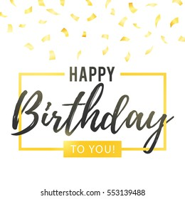 Happy Birthday to You lettering in gold frame and glitter confetti. Vector illustration greeting card