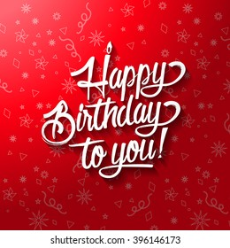 Happy birthday to you lettering text vector illustration. Birthday greeting card design.