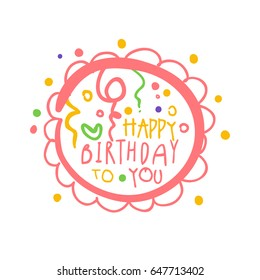 Happy Birthday to you promo sign. Childrens party colorful hand drawn vector Illustration