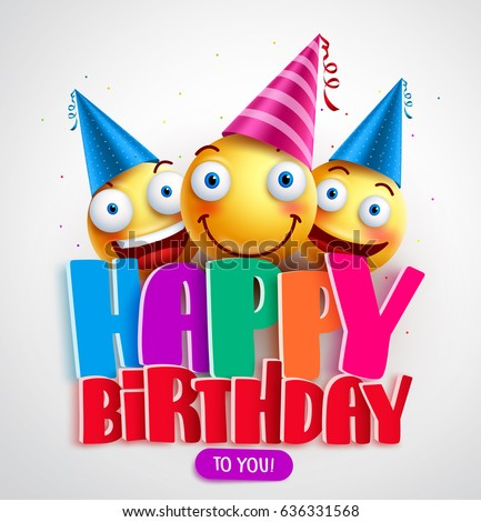 Happy Birthday To You Vector Banner Design With Funny Smileys Wearing Hat In The Colorful
