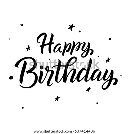 Happy BirthdayGreeting Card Calligraphy Black Text Hand Drawn Invitation T Shirt Print