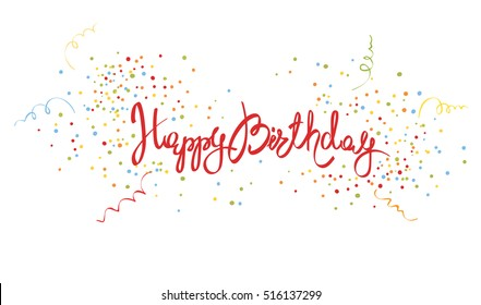 Happy Birthday/Handwritten calligraphy with confetti and streamers, banner, title