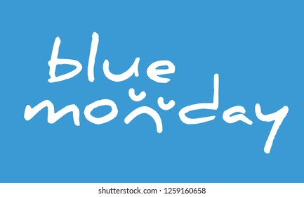 Happy blue monday Vector The most depressing day of the year The day of commit suicide and depression Happy Monday Third Monday January No Hello blues Face Smiley Smile Emotion Emotions signs slogan