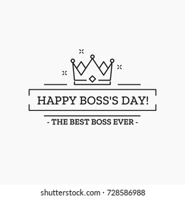 Happy Boss's Day. Vector flat illustration with crown for card design. October 16. Eps 10