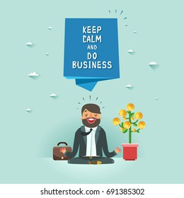 Happy Businessman in lotus pose with money tree. Business growth concept. Keep Calm and do Business Motivational Poster. Vector colorful illustration in flat style