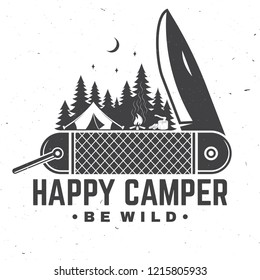 Happy camper. Be wild. Vector illustration. Concept for shirt or badge, overlay, print, stamp or tee. Vintage typography design with pocket knife, camping tent and forest silhouette in the night.
