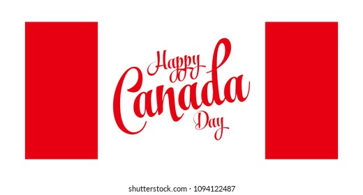 Happy Canada Day Greeting Card. Calligraphic Text and Canadian Flag Color. Vector Illustration.