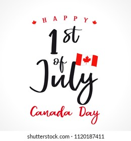 Happy Canada Day lettering greetings card. Canada Day, national holiday 1st of july with vector text and flag. Congratulating celebrating Canadian anniversary of independence of 1867 years