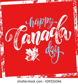 Happy Canada Day poster. Canada flag vector illustration greeting card with hand drawn calligraphy lettering. Canada Maple leaf on red background wallpaper.