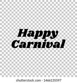 Happy carnival slogan. Black icon on transparent background. Illustration.