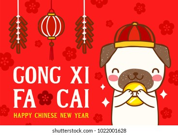 "Happy chinese new year with cute cartoon pug and ""Gong xi fa cai"" greeting word meaning ""Happy New Year"" in english. Postcard, greeting card, poster. Flat design. Colored vector illustration."