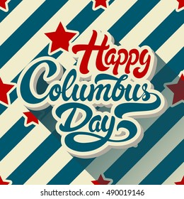 Happy Columbus Day hand drawn lettering on background of pattern with stripes and stars. Vector illustration.