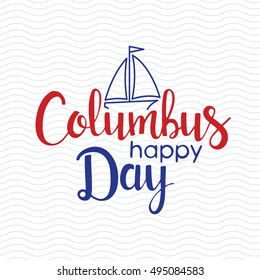 Happy Columbus Day lettering. Modern vector handwritten calligraphy with boat over wavy lines background for your design