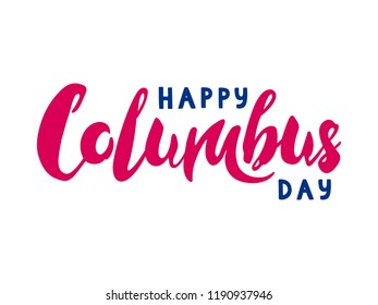 Happy Columbus Day lettering on white background. Vector illustration of Happy Columbus Day lettering for gift card/invitation/poster/store/banner template.