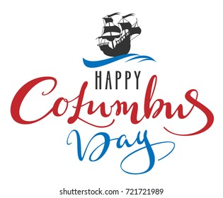 Happy Columbus Day. Lettering text for greeting card. Sailboat caravel floats on waves. Isolated on white vector illustration