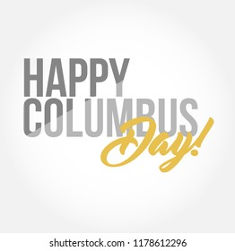 happy columbus day stylish typography copy message isolated over a white background