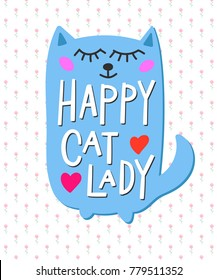 Happy crazy cat lady quote lettering. Calligraphy inspiration graphic design typography element. Hand written postcard. Cute simple vector sign.