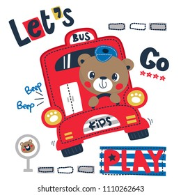"Happy cute teddy bear cartoon driving red bus with text ""Let's Go Play"" on white background illustration vector, T-Shirt design for kids."