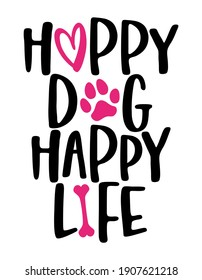 Happy dog Happy life - words with dog footprint. - funny pet vector saying with puppy paw, heart and bone. Good for scrap booking, posters, textiles, gifts, t shirts.