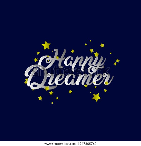 Happy dreamer, beautiful greeting card background or banner with star theme. design illustration