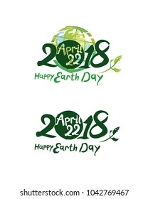 Happy Earth Day. 2018. April 22. Two variants of vector templates with a planet and handwritten inscription.