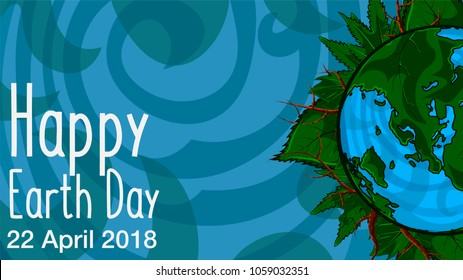 Happy Earth Day. 22 April. 2018. Poster template illustration of the Earth with continents in a leaf frame on background.