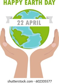 Happy Earth Day. 22 of April. Hand drawn vector  card. Hands holding earth ball. Flat style illustration.