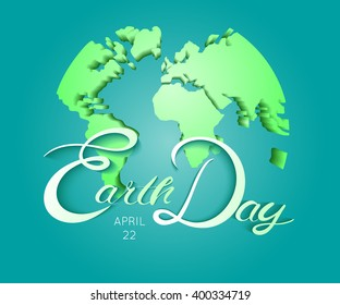 Happy Earth Day. Blue globus with holiday flags. Abstract  planet with green continents with greeting flags on. vector illustration background. Concept for save earth day. Earth