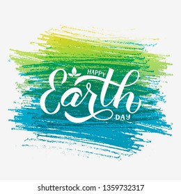 Happy Earth Day calligraphy hand lettering on colorful brush stroke background.  Easy to edit vector template for typography poster, banner, logo design, flyer, greeting card, brochure.
