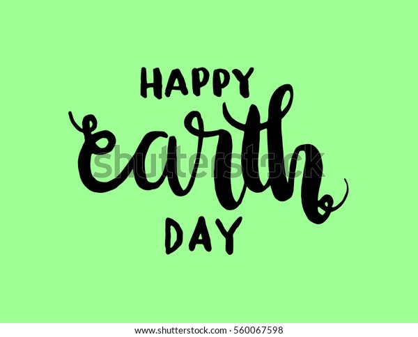 happy earth day hand lettered quote stock vector royalty