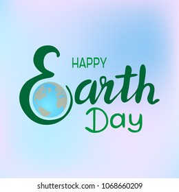 Happy Earth Day hand lettering card.  Vector illustration.