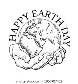 Happy Earth Day typography. Globe in hands. Two palms hold the Earth. Environment concept. Hand drawn black and white vector illustration in sketch style isolated in white background.