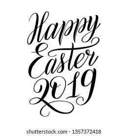 Happy Easter 2019. Elegant design element for greeting cards. Black isolated cursive. Brush pen lettering. Calligraphic style. Hand written inscription. Vector holiday script.