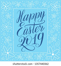 Happy Easter 2019. Holiday greeting card witn calligraphic cursive and decorative elements on frame. Blue script lettering, white ornament, sky blue background. Vector illustration.