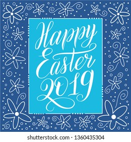 Happy Easter 2019. Square greeting card witn calligraphic cursive and decorative elements on frame. White script lettering, floral ornament, blue background. Holiday vector illustration.