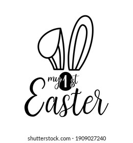 Happy Easter badge design with rabbit ears and quote - My First Easter. Stock vector typography label isolated