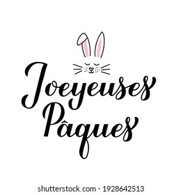 Happy Easter calligraphy hand lettering in French language with cute bunny face. Easter celebration typography poster. Vector template for party invitation, greeting card, banner, sticker, etc.