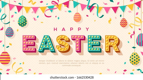 Happy Easter card or banner with 3d typography design. Vector illustration with retro light bulbs font, colorful eggs, confetti and hanging flag garlands. Place for text