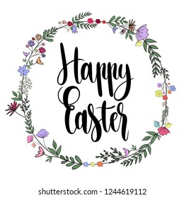 Happy Easter card with handwritten phrase, holiday poster.Vector illustration with flowers and leaves decoration. For ad,promotion, poster, flyer,web-banner, invitation,cover, wallpaper. Hand drawn.