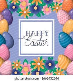 Happy easter eggs and flowers frame design, Spring decoration holiday greeting ornament celebration festive season tradition and festival theme Vector illustration