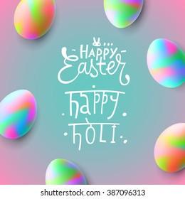 Happy Easter, easter eggs, Happy Holi, vector illustration.