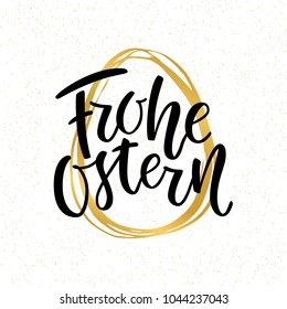 Happy Easter German text lettering calligraphy on golden hand-drawn egg. Frohe Ostern for Paschal greeting card. Vector on white background. Great for poster, sticker. Brush ink modern handlettering.